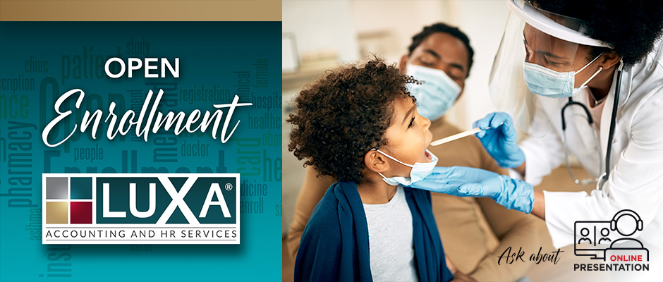Talk to LUXA about OPEN ENROLLMENT